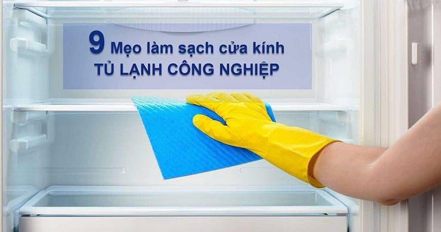 9 mẹo làm sạch cửa tủ lạnh công nghiệp cực nhanh